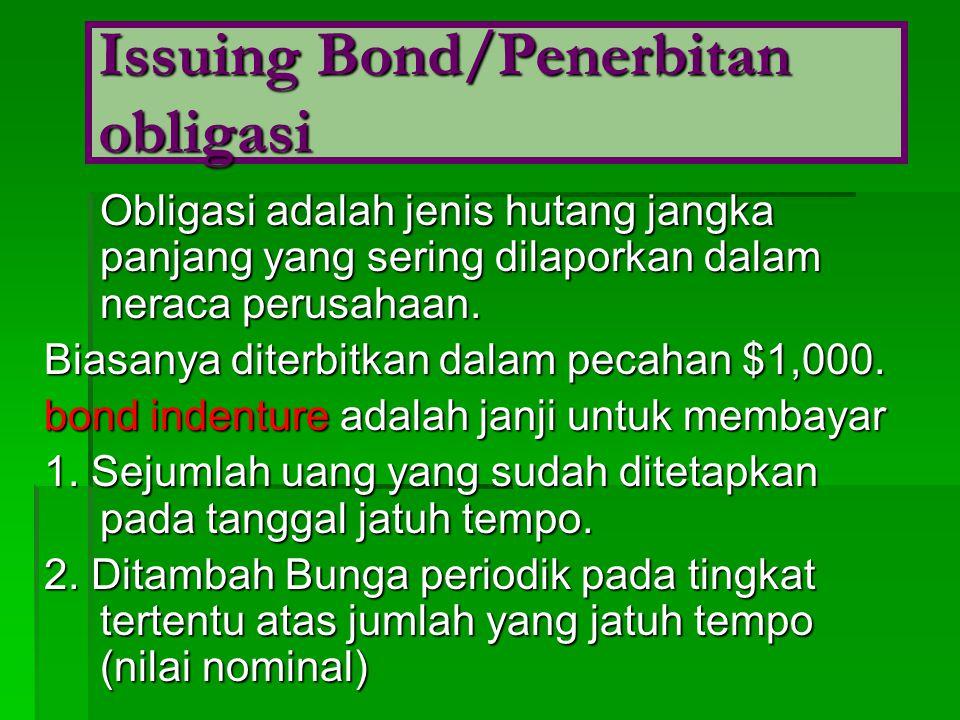 Obligasi adalah jenis hutang jangka panjang yang sering dilaporkan dalam neraca perusahaan. Biasanya diterbitkan dalam pecahan $1,000. bond indenture