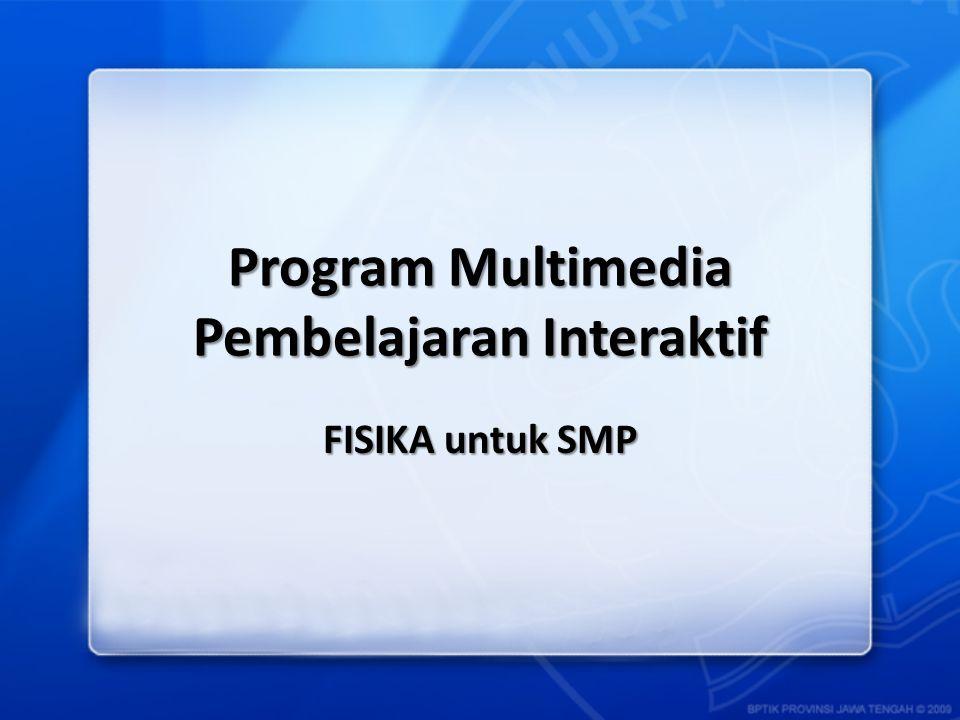 Program Multimedia Pembelajaran Interaktif FISIKA untuk SMP