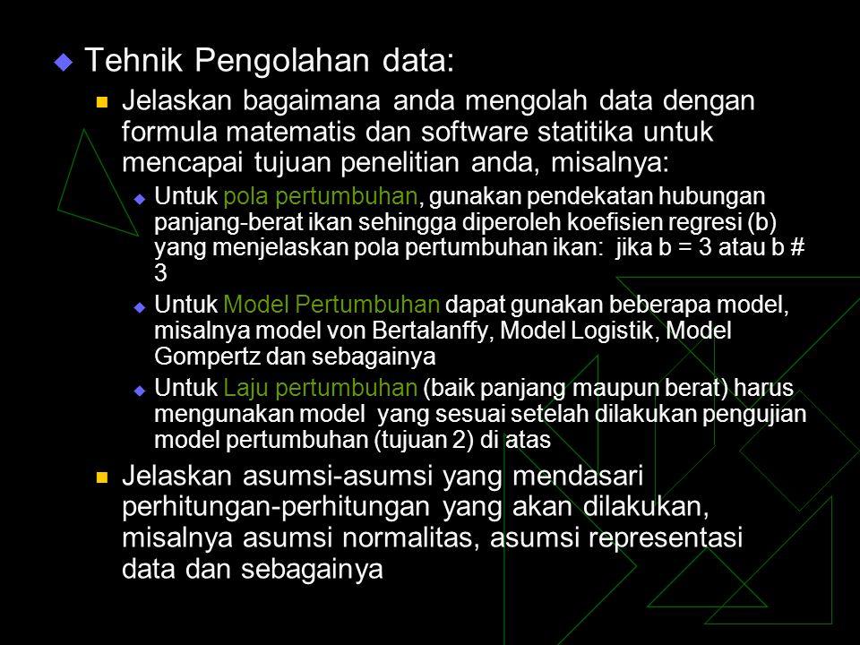  Tehnik analisis data Karena tidak semua data yang diperoleh dapat langsung digunakan dalam menarik kesimpulan, maka anda perlu menganalisis data mana yang dapat atau tidak dapat digunakan.