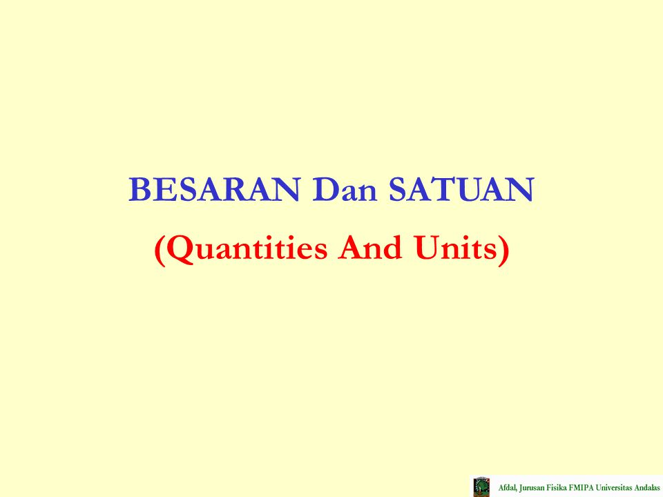 BESARAN Dan SATUAN (Quantities And Units)
