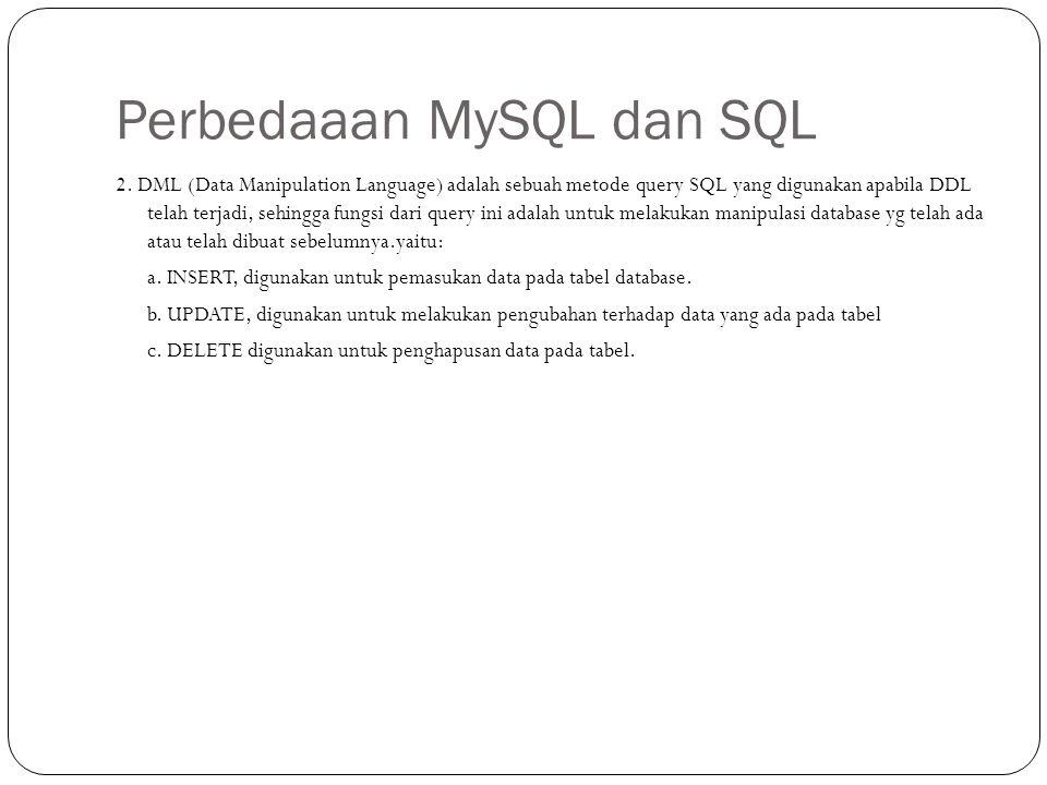 Perbedaaan MySQL dan SQL 2.
