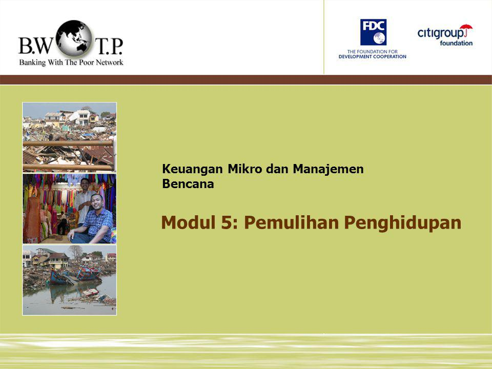 Modul 5: Pemulihan Penghidupan Keuangan Mikro dan Manajemen Bencana