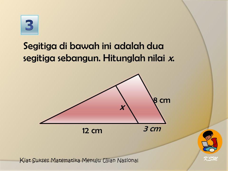 Segitiga di bawah ini adalah dua segitiga sebangun.