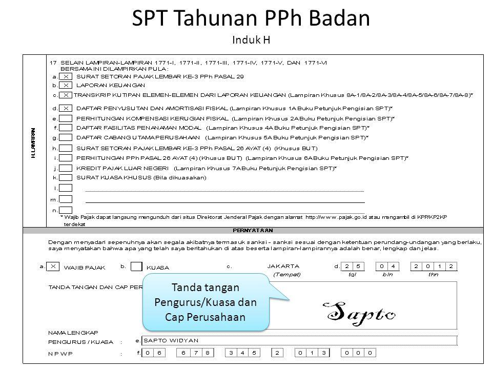 SPT Tahunan PPh Badan Induk H Tanda tangan Pengurus/Kuasa dan Cap Perusahaan