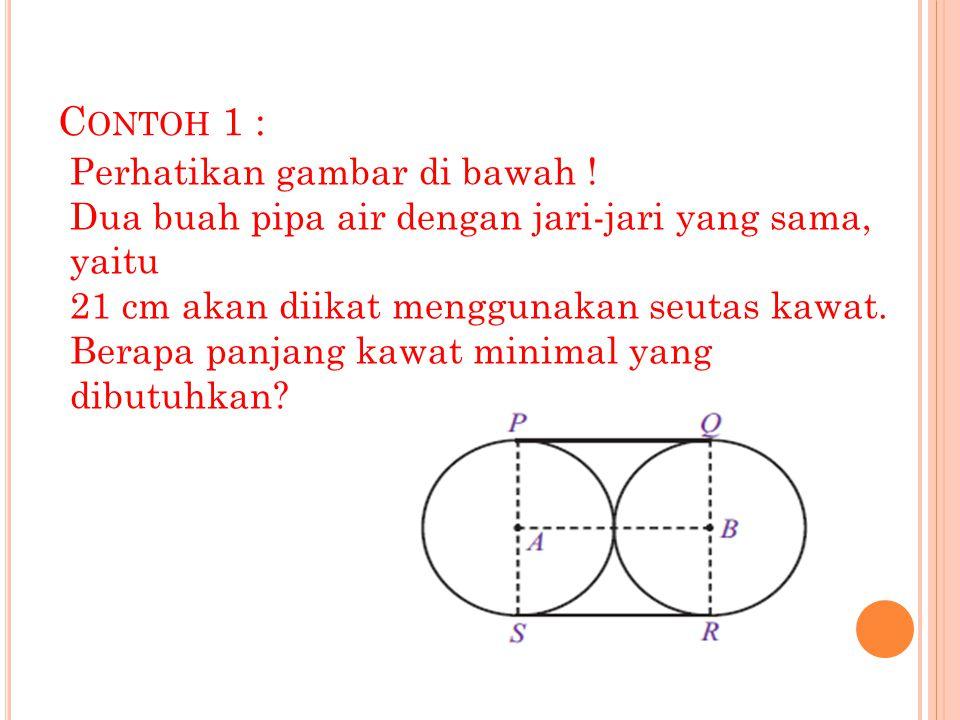 C ONTOH 1 : Perhatikan gambar di bawah .