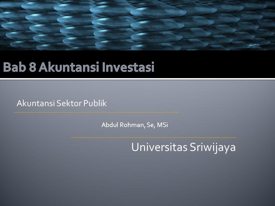 Akuntansi Sektor Publik Abdul Rohman, Se, MSi Universitas Sriwijaya