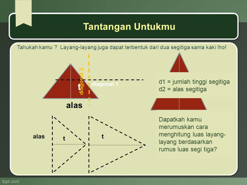 L = d 1 +d 2 : 2 atau L = luas, d1 = panjang diagonal 1 d2 = panjang diagonal2 Kesimpulannya adalah....
