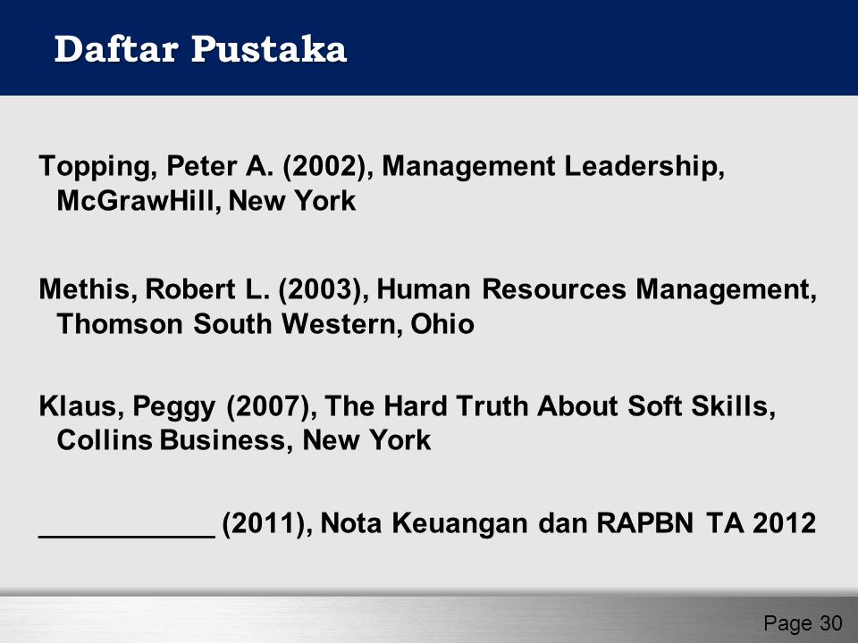 Topping, Peter A. (2002), Management Leadership, McGrawHill, New York Methis, Robert L.