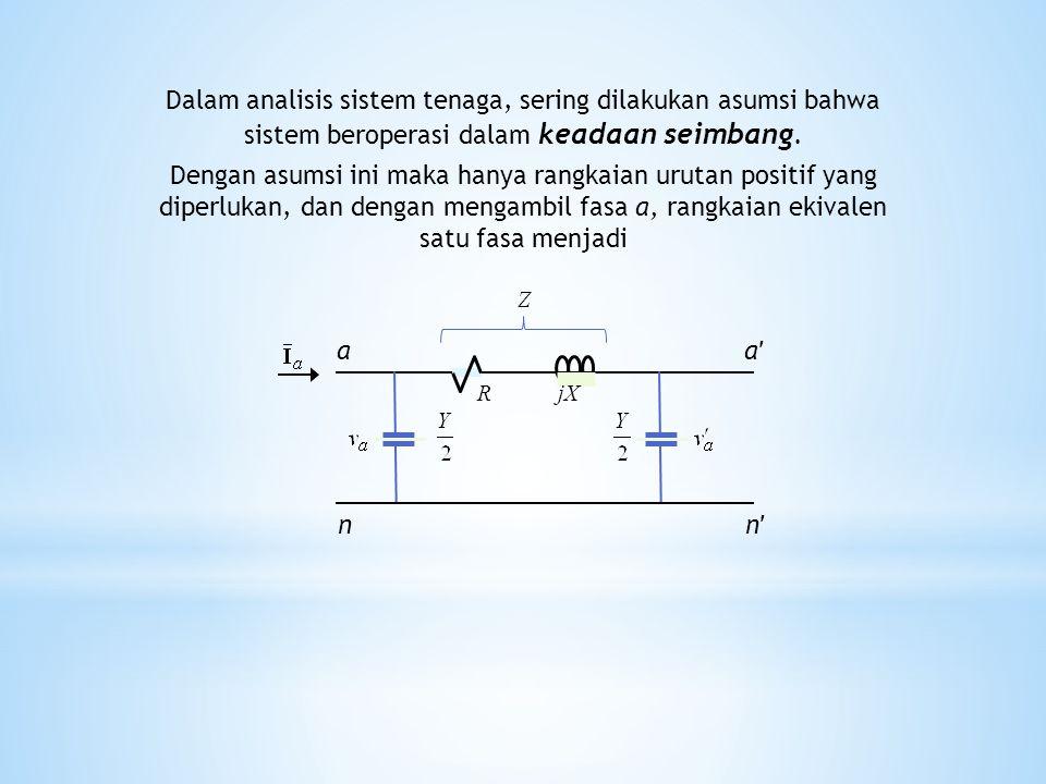 Dalam analisis sistem tenaga, sering dilakukan asumsi bahwa sistem beroperasi dalam keadaan seimbang. Dengan asumsi ini maka hanya rangkaian urutan po
