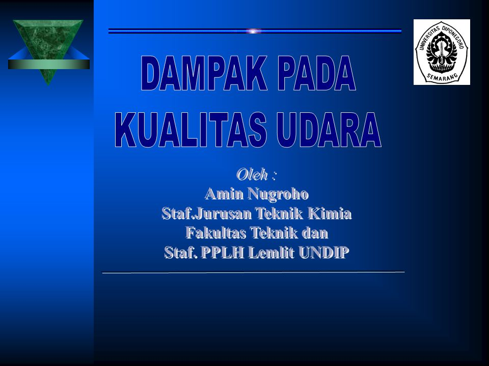 Oleh : Amin Nugroho Staf.Jurusan Teknik Kimia Fakultas Teknik dan Staf.