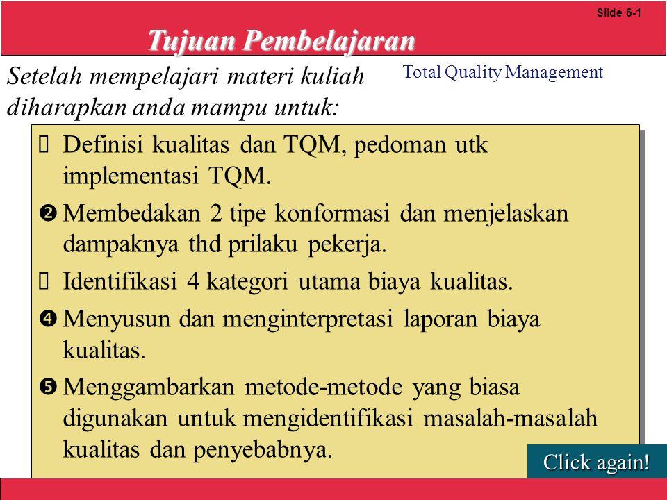 2008 Yudhi herliansyah Total Quality Management Slide 6-9 Goalpost Conformance Kesesuaian dengan spesifikasi kualitas yang diekspresikan dalam kisaran tertentu disekitar taget.