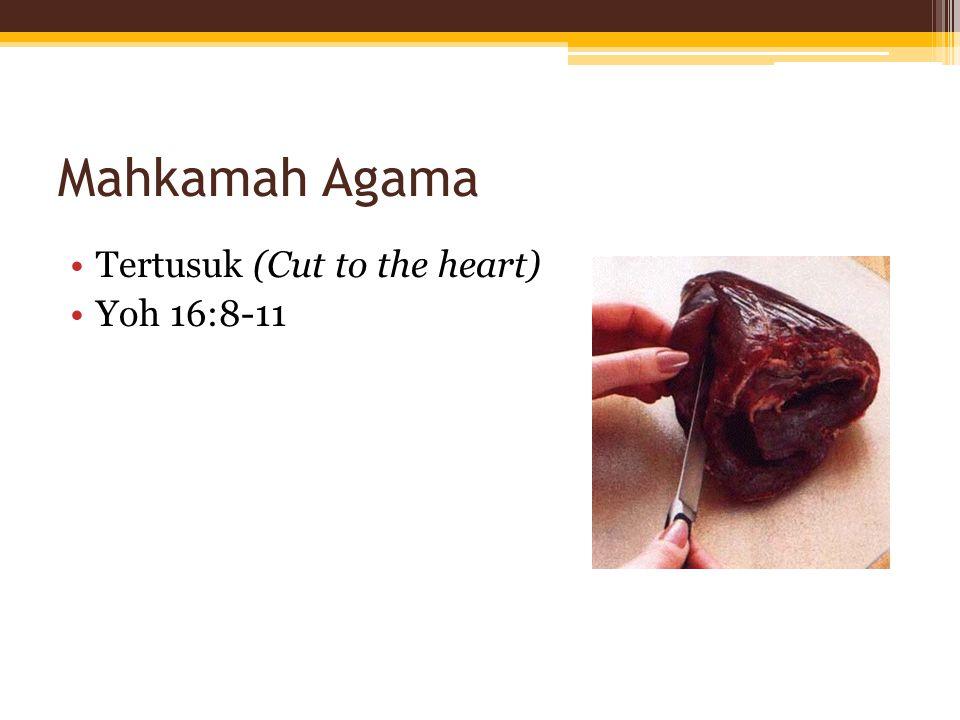 Mahkamah Agama Tertusuk (Cut to the heart) Yoh 16:8-11