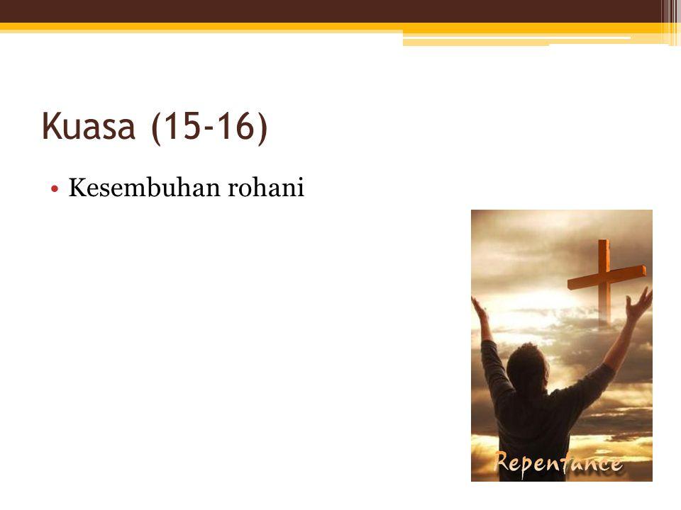 Kuasa (15-16) Kesembuhan rohani
