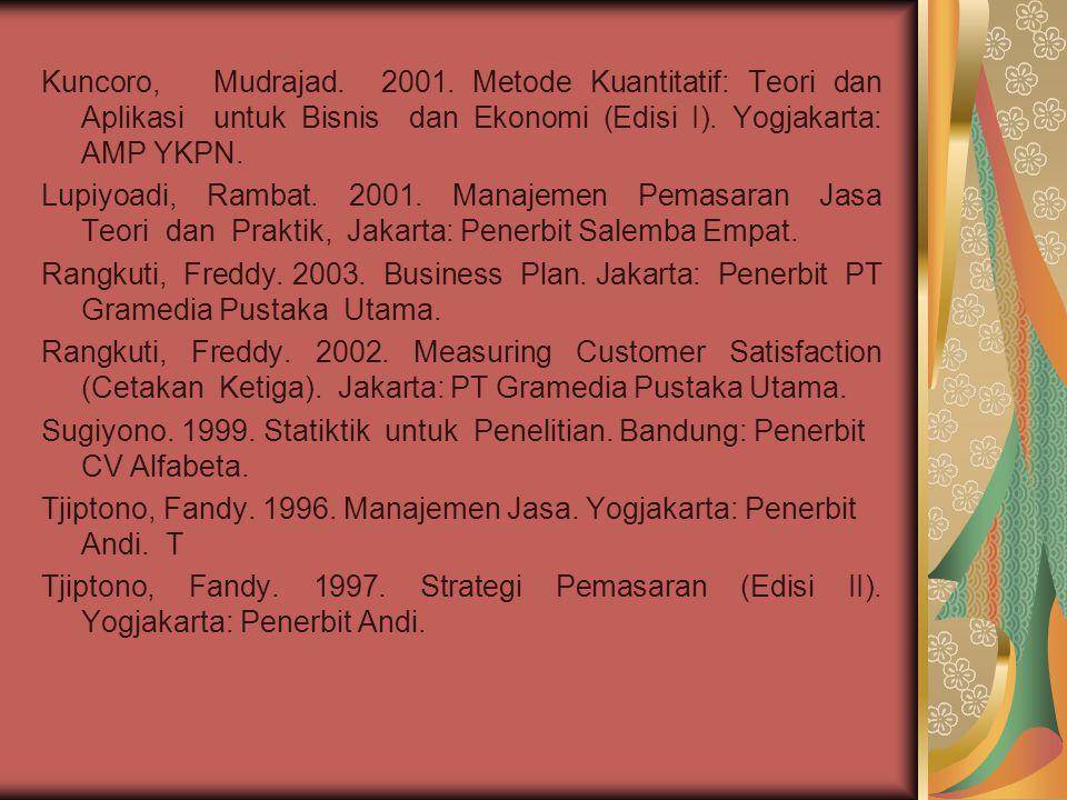 Daftar Pustaka Arikunto, Suharsimi. 2001. Prosedur Penelitian Suatu Pendekatan Praktek (Edisi Revisi V). Jakarta: PT Rineka Cipta. Chandra, Gregorius.