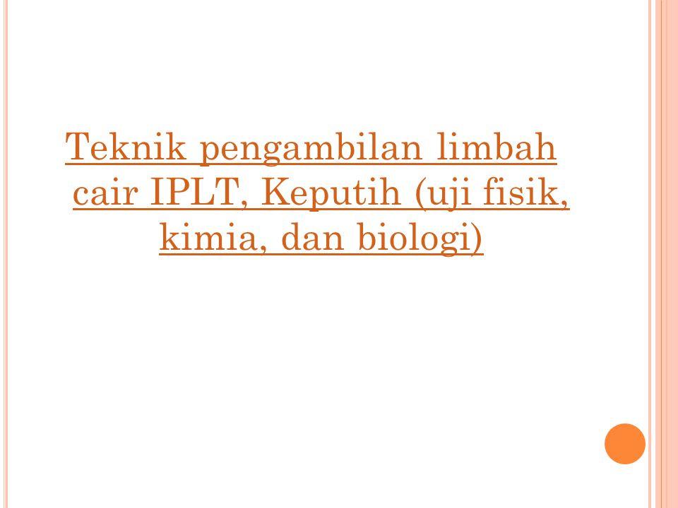 Teknik pengambilan limbah cair IPLT, Keputih (uji fisik, kimia, dan biologi)