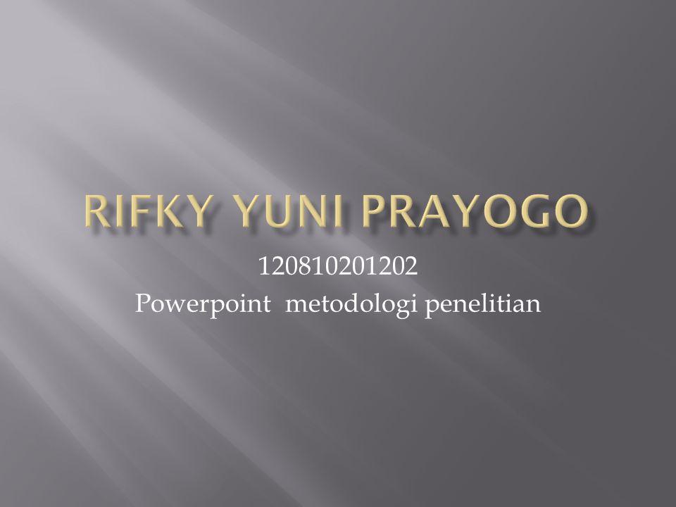 120810201202 Powerpoint metodologi penelitian
