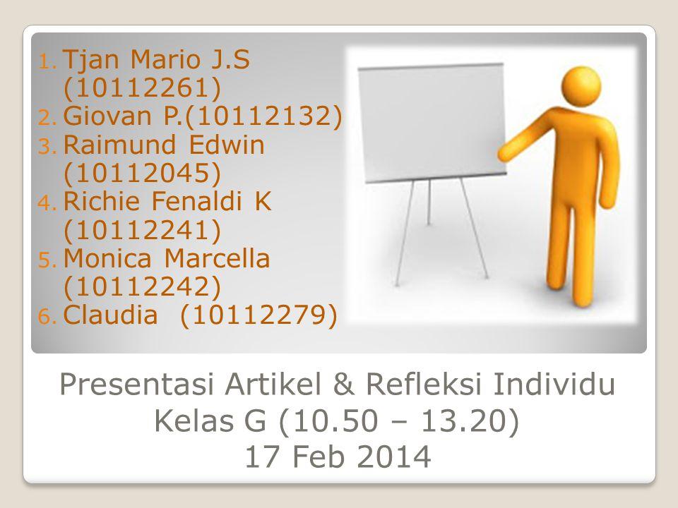 Presentasi Artikel & Refleksi Individu Kelas G (10.50 – 13.20) 17 Feb 2014 1.