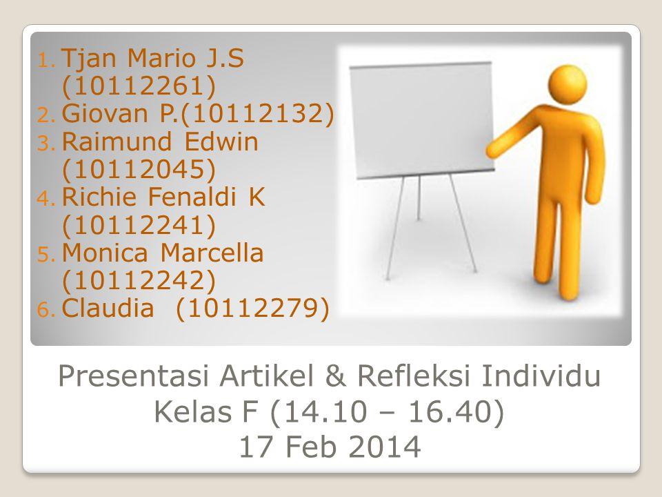 Presentasi Artikel & Refleksi Individu Kelas F (14.10 – 16.40) 17 Feb 2014 1.