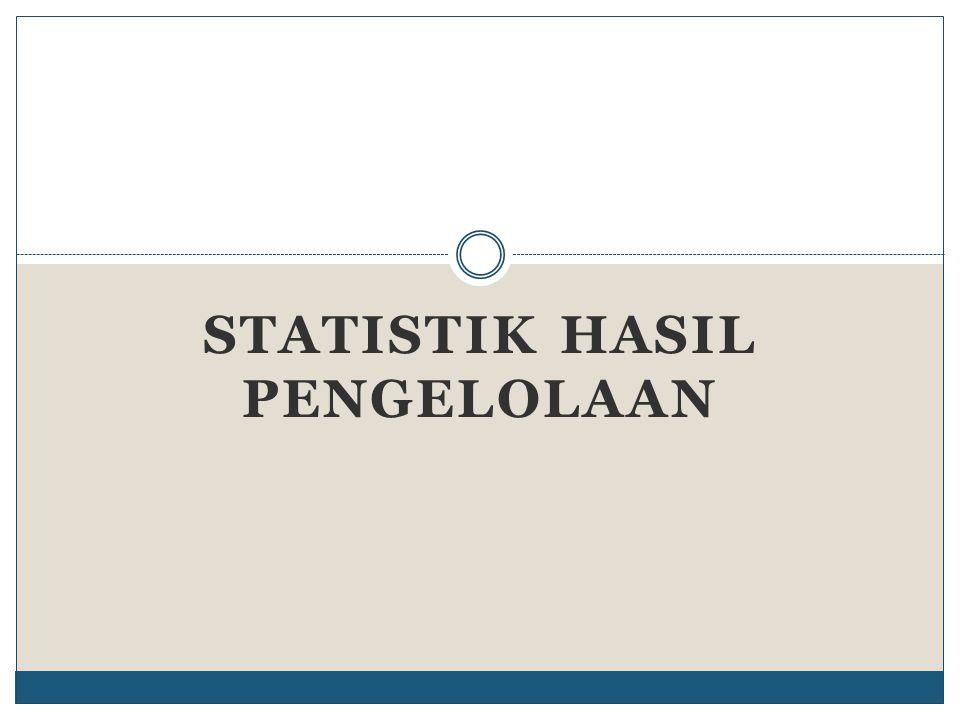 STATISTIK HASIL PENGELOLAAN