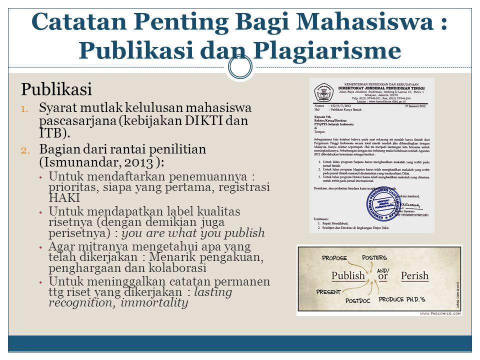 Publikasi 1. Syarat mutlak kelulusan mahasiswa pascasarjana (kebijakan DIKTI dan ITB). 2. Bagian dari rantai penilitian (Ismunandar, 2013 ): Untuk men