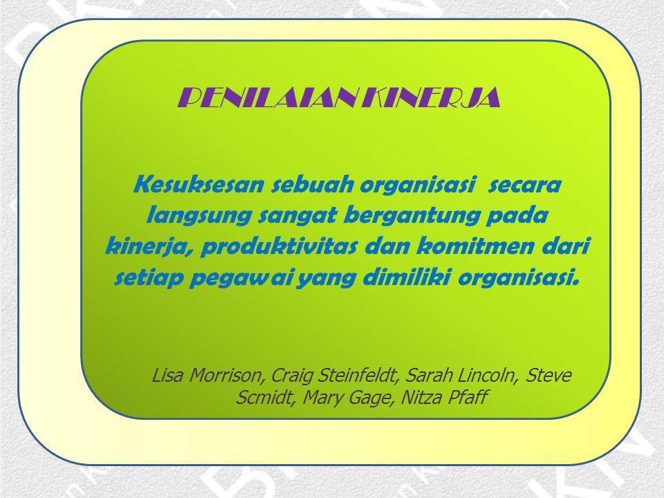 Kesuksesan sebuah organisasi secara langsung sangat bergantung pada kinerja, produktivitas dan komitmen dari setiap pegawai yang dimiliki organisasi.
