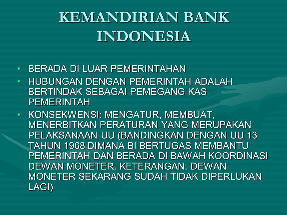 KEMANDIRIAN BANK INDONESIA BERADA DI LUAR PEMERINTAHANBERADA DI LUAR PEMERINTAHAN HUBUNGAN DENGAN PEMERINTAH ADALAH BERTINDAK SEBAGAI PEMEGANG KAS PEM