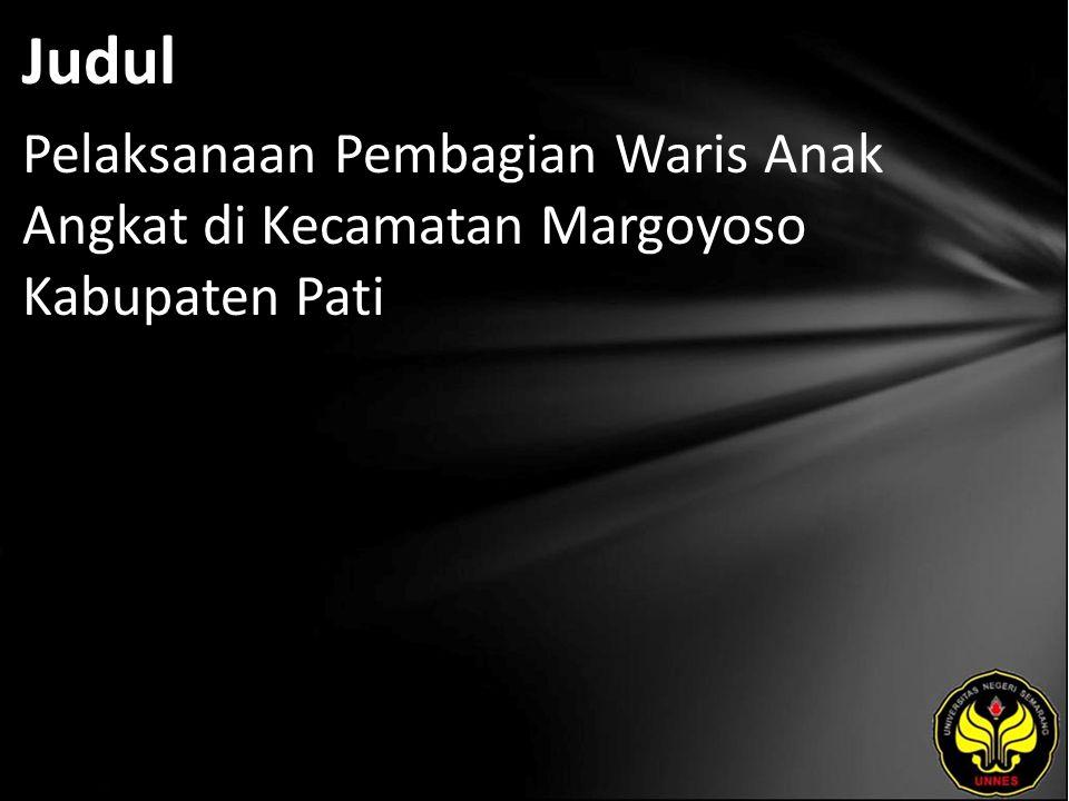 Judul Pelaksanaan Pembagian Waris Anak Angkat di Kecamatan Margoyoso Kabupaten Pati