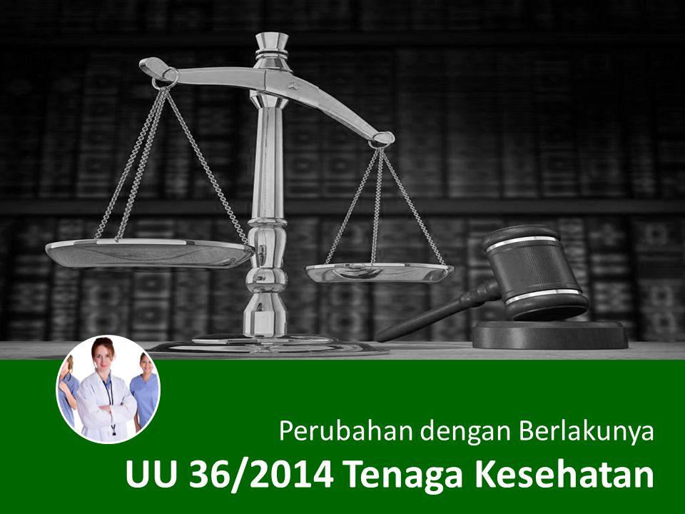 Perubahan dengan Berlakunya UU 36/2014 Tenaga Kesehatan