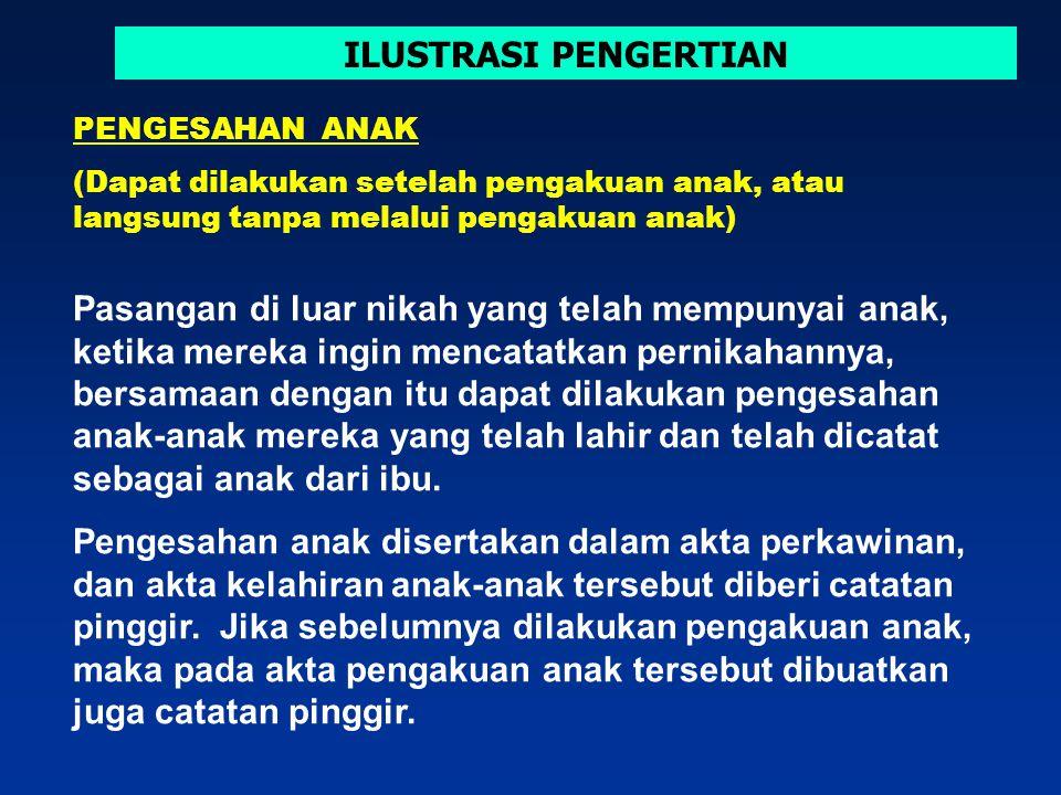 ILUSTRASI PENGERTIAN Perempuan (A) melahirkan seorang anak di luar nikah (B) hasil hubungan dengan laki-laki (C). Anak tersebut berhak untuk dicatatka