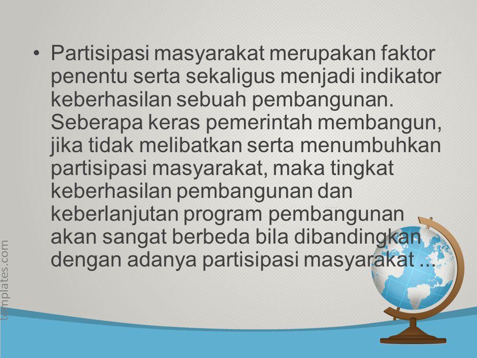 © free-ppt- templates.com Selain itu menurut Anthonius Ibori (2011) dalam sebuah disertasinya menuliskan bahwa partisipasi publik dalam kebijakan pembangunan di negara-negara yang menerapkan demokrasi termasuk di Indonesia bukanlah hal yang baru.