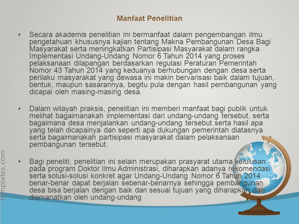 © free-ppt- templates.com Lanjutan..... Secara khusus tujuan penelitian ini adalah : 1. Mendeteksikan lebih jauh tentang Makna Pembangunan Desa Bagi M