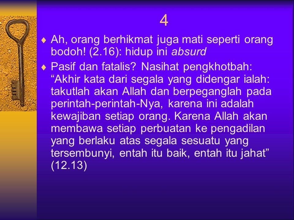 4  Ah, orang berhikmat juga mati seperti orang bodoh.