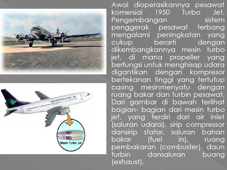 Awal dioperasikannya pesawat komersial 1950 Turbo Jet.