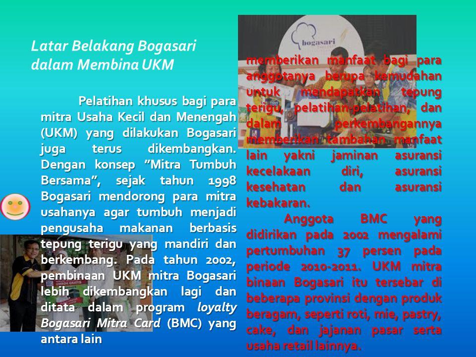 Latar Belakang Bogasari dalam Membina UKM Pelatihan khusus bagi para mitra Usaha Kecil dan Menengah (UKM) yang dilakukan Bogasari juga terus dikembang