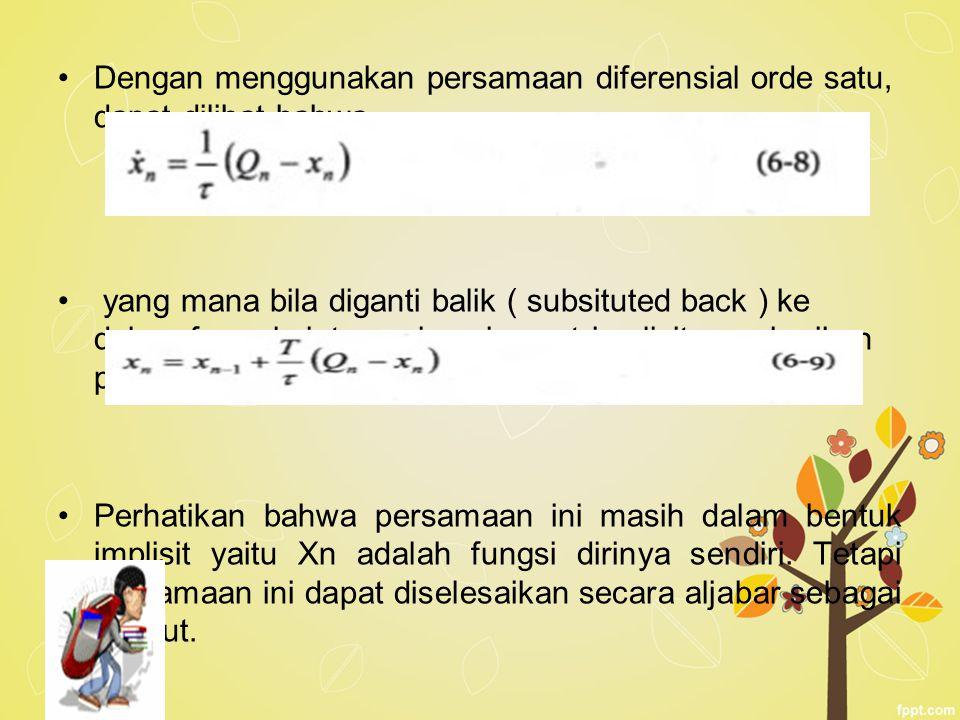 Dengan menggunakan persamaan diferensial orde satu, dapat dilihat bahwa yang mana bila diganti balik ( subsituted back ) ke dalam formula integrasi se
