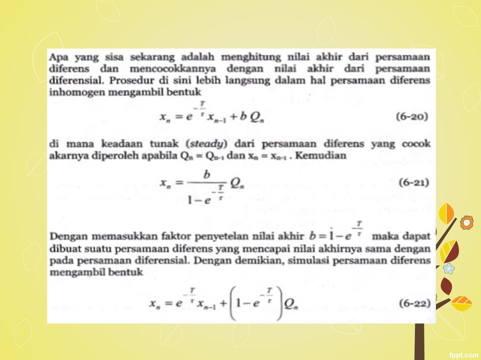 Ada suatu pembatasan dalam penggunaan persamaan diferens simulasi tersebut.