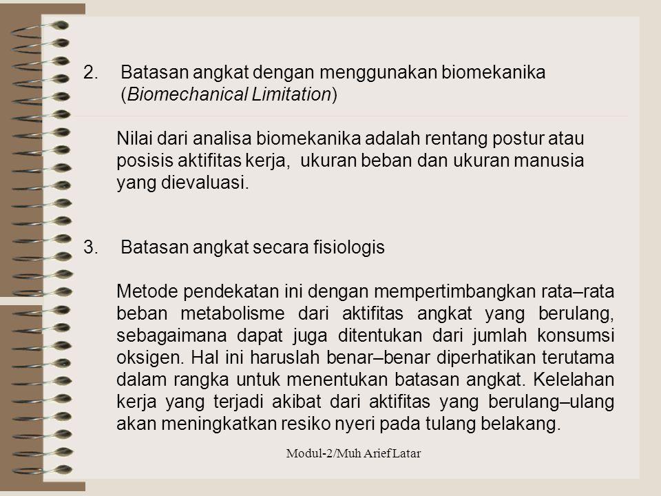 2.Batasan angkat dengan menggunakan biomekanika (Biomechanical Limitation) Nilai dari analisa biomekanika adalah rentang postur atau posisis aktifitas