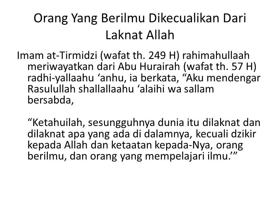 Orang Yang Berilmu Dikecualikan Dari Laknat Allah Imam at-Tirmidzi (wafat th.
