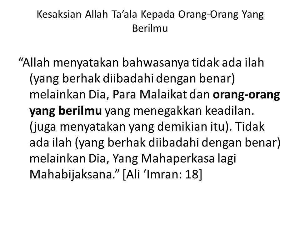 Menuntut Ilmu Dan Mengajarkannya Lebih Utama Daripada Ibadah Sunnah Dan Wajib Kifayah Nabi shallallaahu 'alaihi wa sallam bersabda: Keutamaan ilmu lebih baik daripada keutamaan ibadah, dan agama kalian yang paling baik adalah al-wara' (ketakwaan).