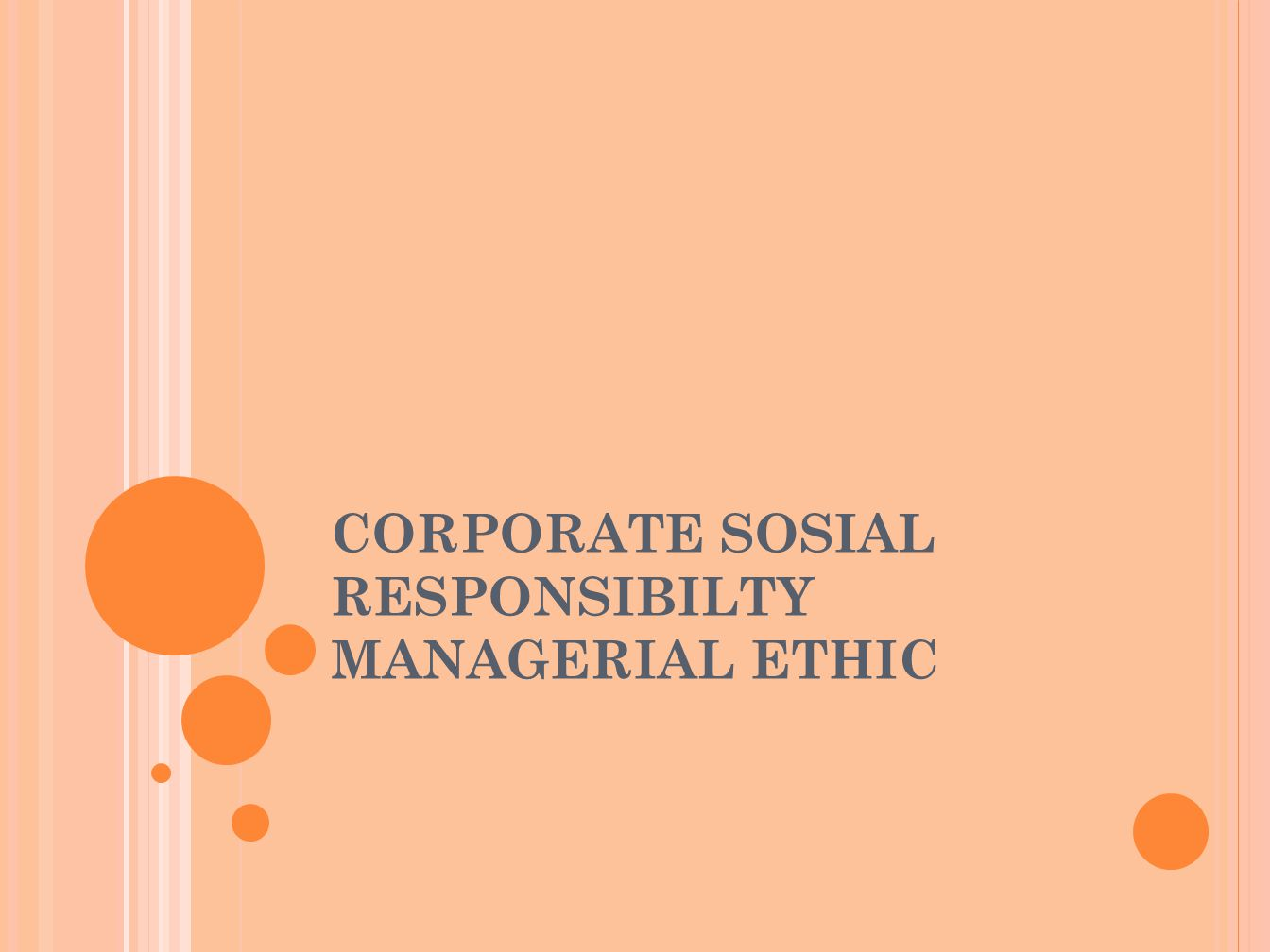 CORPORATE SOSIAL RESPONSIBILTY MANAGERIAL ETHIC