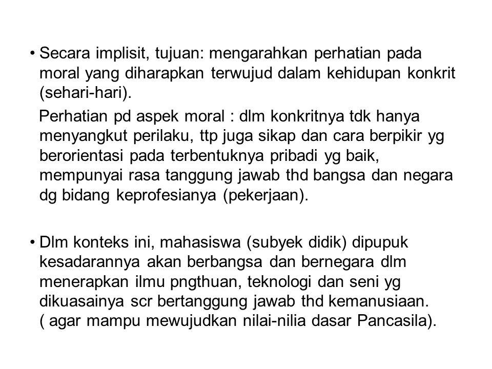 Bagi Pancasila, merpk sumber hukum dlm arti material, dimana Pancasila sbg dasar falsafah negara, tdk saja menjiwai (melandasi) semua bentuk hukum, ttp menuntut harus dilaksanakannya oleh setiap peraturan hukum.