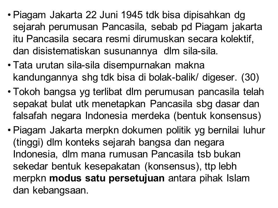 Piagam Jakarta 22 Juni 1945 tdk bisa dipisahkan dg sejarah perumusan Pancasila, sebab pd Piagam jakarta itu Pancasila secara resmi dirumuskan secara k