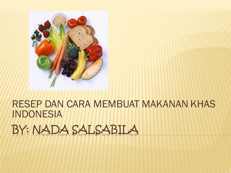 RESEP DAN CARA MEMBUAT MAKANAN KHAS INDONESIA