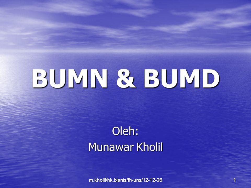 m.kholil/hk.bisnis/fh-uns/12-12-061 BUMN & BUMD Oleh: Munawar Kholil