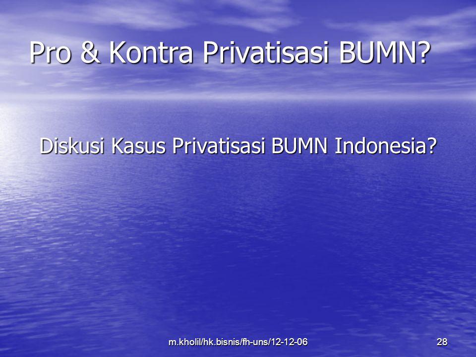 m.kholil/hk.bisnis/fh-uns/12-12-0628 Pro & Kontra Privatisasi BUMN? Diskusi Kasus Privatisasi BUMN Indonesia?