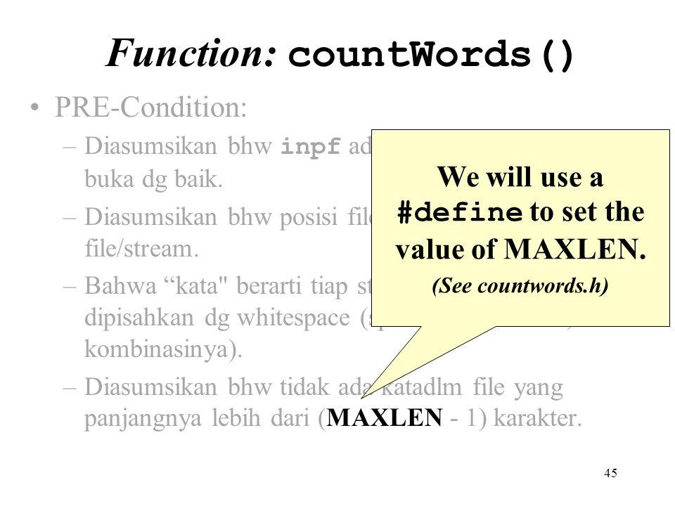 45 PRE-Condition: –Diasumsikan bhw inpf adlh pointer ke file yg di buka dg baik. –Diasumsikan bhw posisi file berada pad awal input file/stream. –Bahw