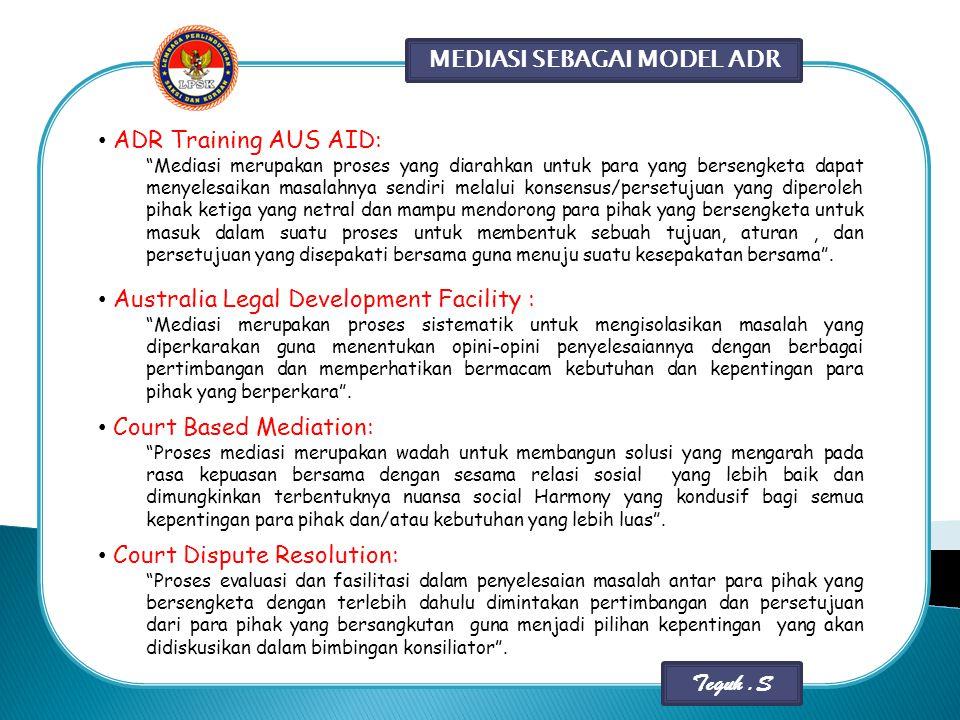 """MEDIASI SEBAGAI MODEL ADR ADR Training AUS AID: """"Mediasi merupakan proses yang diarahkan untuk para yang bersengketa dapat menyelesaikan masalahnya se"""