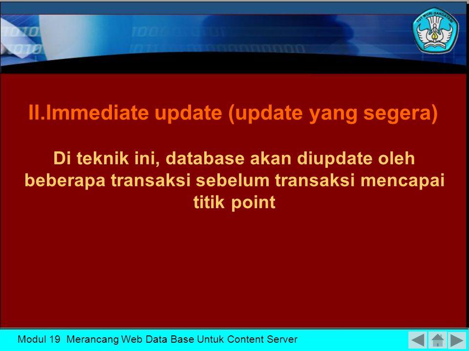 Modul 19 Merancang Web Data Base Untuk Content Server Transaksi tidak mencatat setiap perubahan dalam database pada disk sampai mencapai point commit Alasan Transaksi tidak akan pernah membaca nilai yang ditulis oleh transaksi yang belum commit