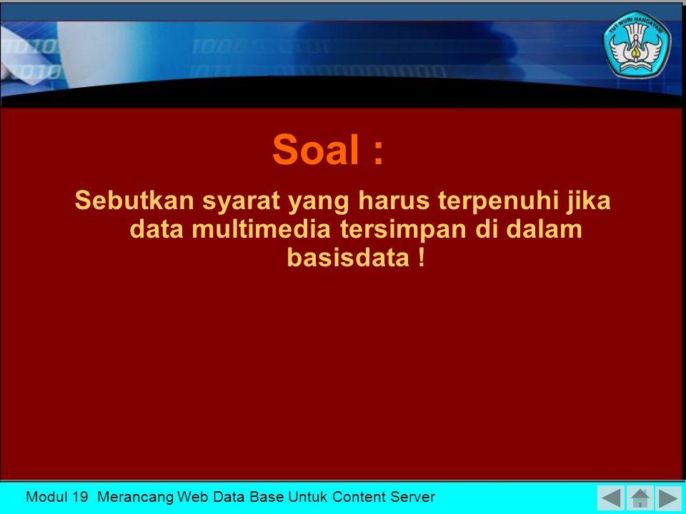 Modul 19 Merancang Web Data Base Untuk Content Server Bahasa untuk me-mark up teks (teks markup language), seperti Standard Generalized Markup Language (SGML), dibangun untuk mengisi kekosongan diantara teks polos dan deskripsi halaman dengan perintah pem-format-an teks Bahasa Web (Web Display Language)