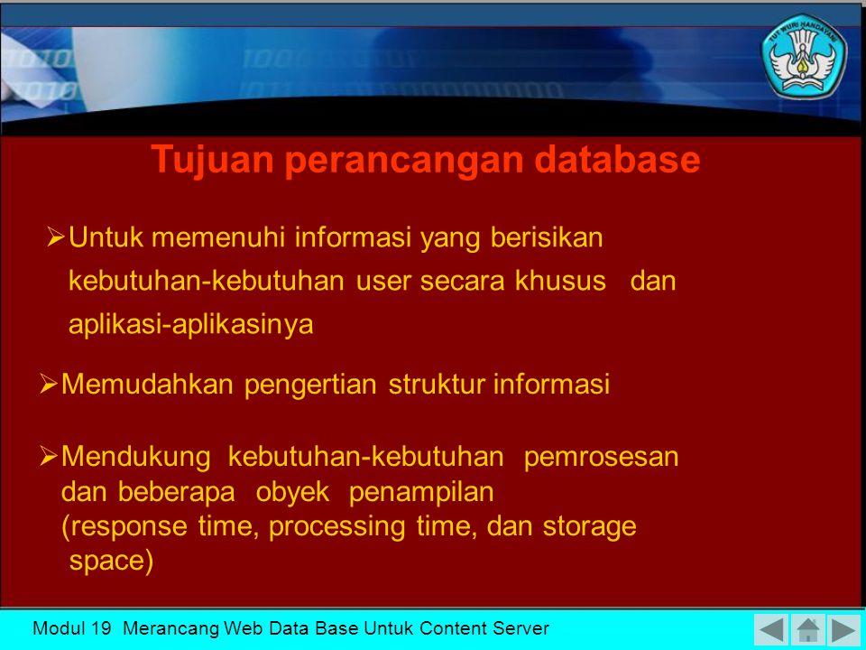Modul 19 Merancang Web Data Base Untuk Content Server Dalam menentukan kebutuhan system suatu basisdata tidak terlepas dari bagaimana sebenarnya basisdata itu dirancang